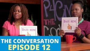 The Conversation | Ep 12: Date Him or Diss Him?
