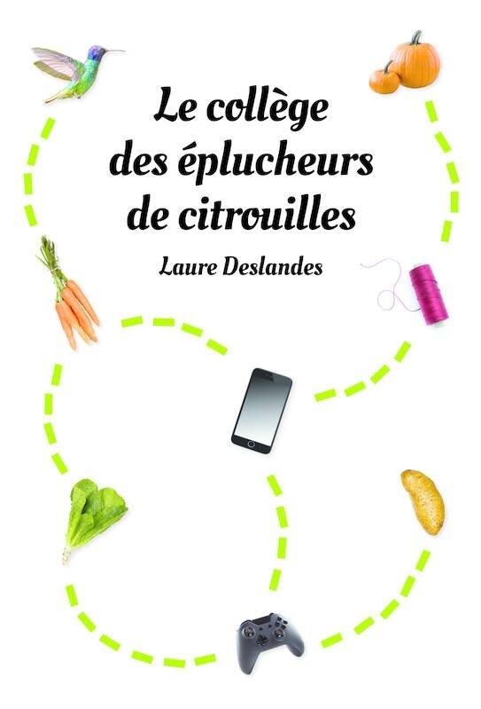 Le collège des éplucheurs de citrouilles, Laure Deslandes