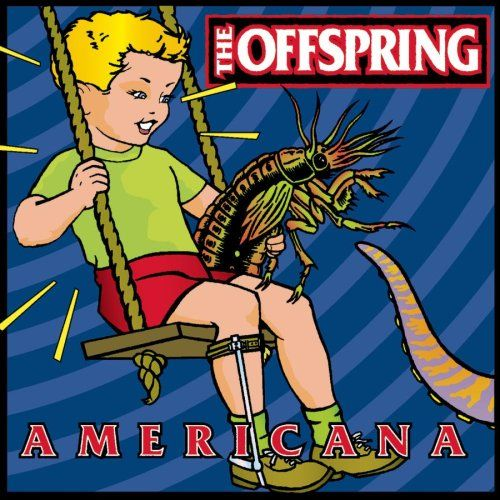 "Americana"" - The Offspring - Rock Fever"