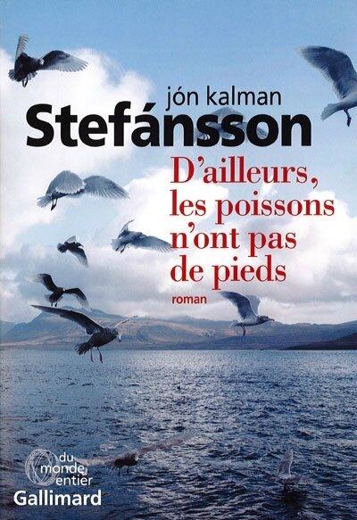D'ailleurs les poissons n'ont pas de pied, Jón Kalman Stefánsson