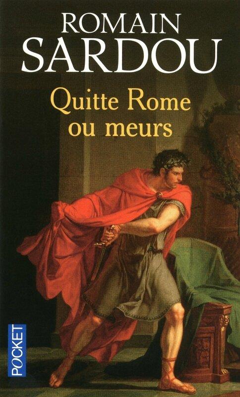 Quitte Rome ou meurs, Romain Sardou