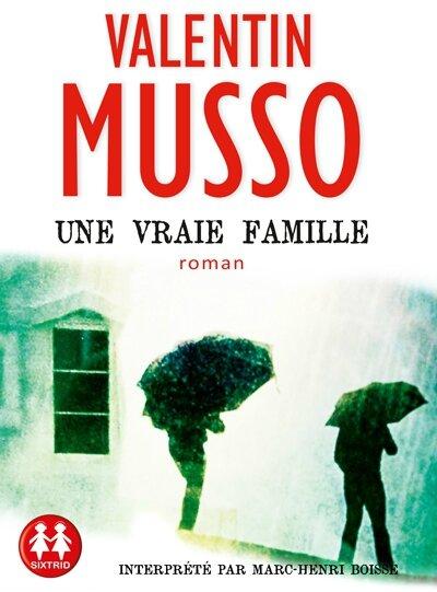 Une Vraie Famille De Valentin Musso Les Mots Sont Les