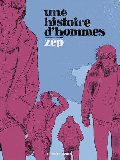 Une histoire d'hommes Zep