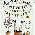 Agatha raisin enquête t.3 pas de pot pour la jardinière, m.c. beaton
