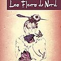 Les fleurs du nord, valérie harvey