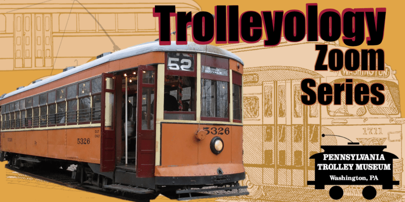 Trolleyology Zoom Series