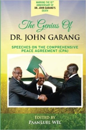 The Genius of Dr. John Garang: Speeches on the Comprehensive Peace Agreement (CPA) Paperback – November 26, 2015 by Dr. John Garang (Author), PaanLuel Wël (Editor)