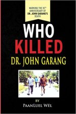 Who Killed Dr. John Garang? Paperback – July 27, 2015 by PaanLuel Wël (Author)