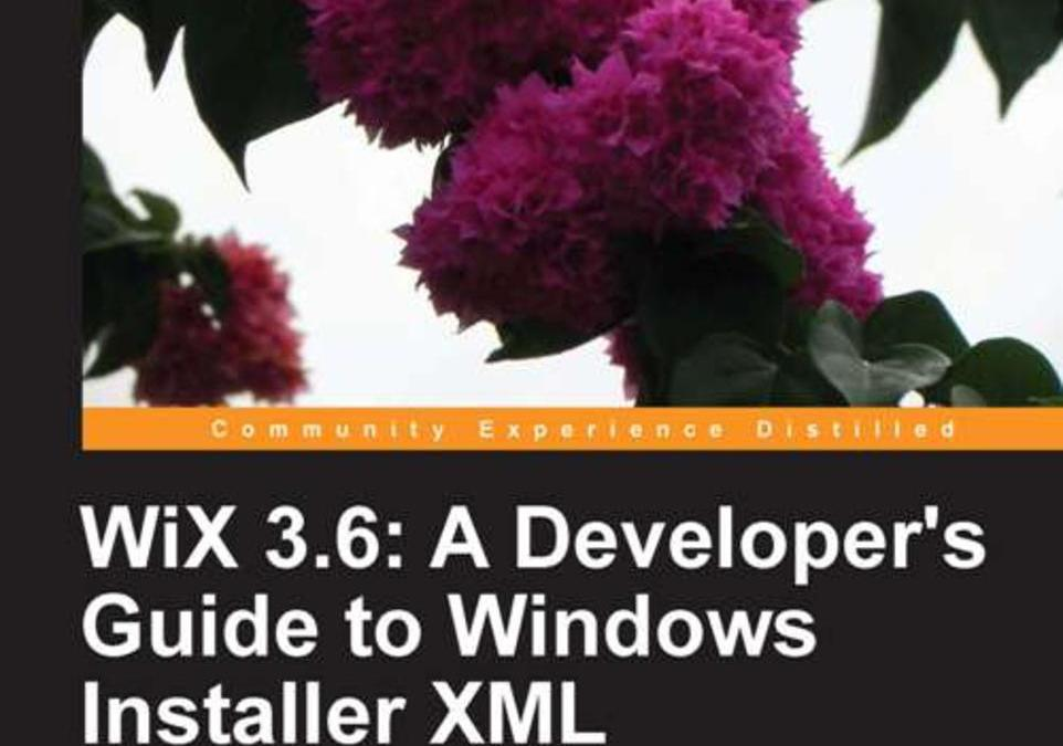 Book Review: WiX 3.6: A Developer's Guide to Windows Installer XML by Nick Ramirez