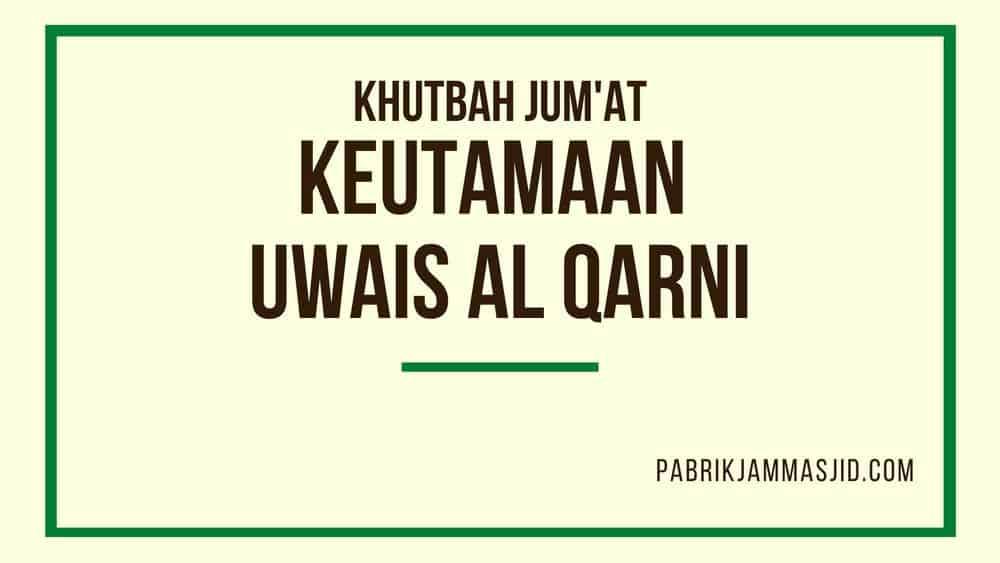 Khutbah Jumat Tentang Keutamaan Uwais Al Qarni
