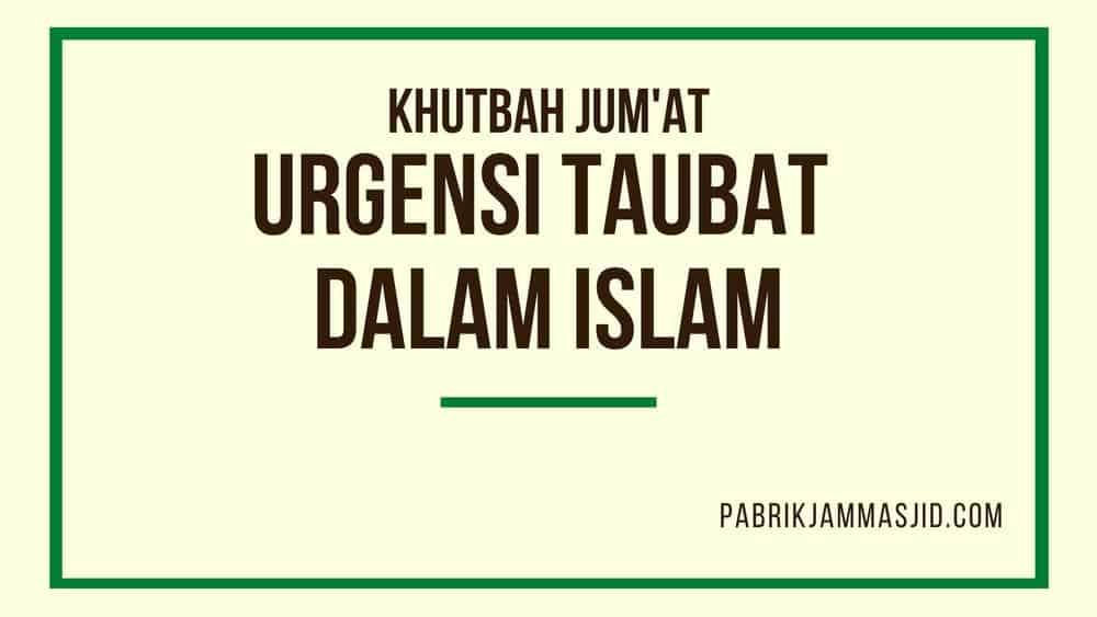 Khutbah Jumat Tentang Taubat Dalam Islam