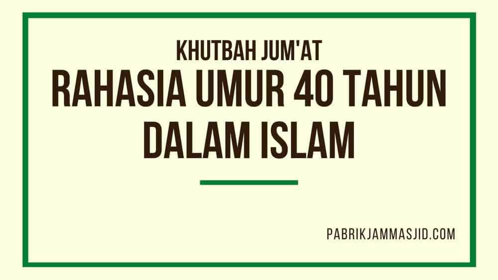 Khutbah Jumat Tentang Umur 40 Tahun Dalam Islam