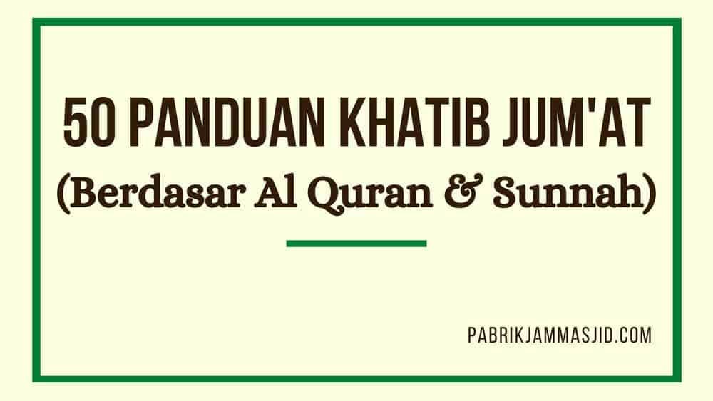 Panduan Menjadi Khatib Jumat Yang Baik Berdasarkan Al-Quran Dan As-Sunnah