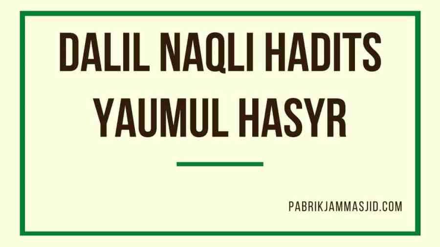 Dalil Naqli Hadits Yaumul Hasyr