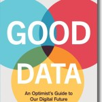 Good Data: An Optimist's Guide to our Digital Future