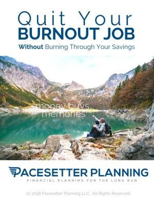 Quit Your Burnout Job without Burning Through Your Savings by Bill Nelson from Pacesetter Planning