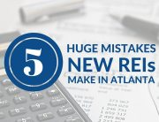 5 Mistakes New REIs Make in Atlanta - Atlanta Hard Money
