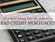 Is a hard money mortgage the same as a bad credit mortgage - Atlanta Hard Money Mortgage