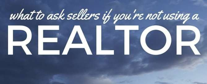 What to Ask Sellers if You're Not Using a Realtor
