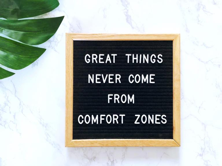 Great things never come from comfort zones