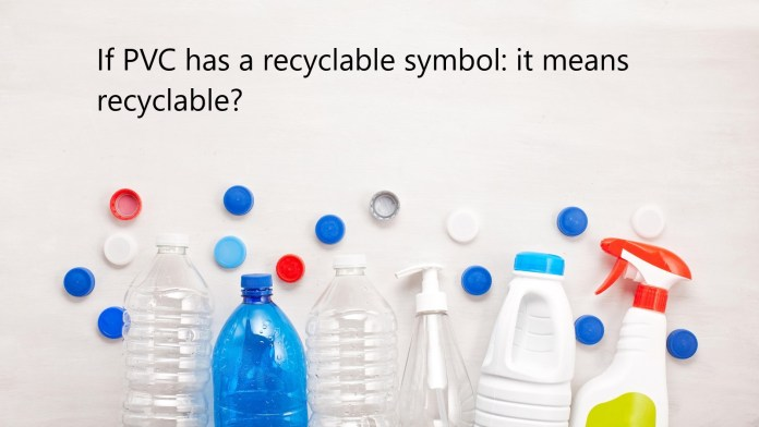 cannot recycle PVC, recycling property of PVC, particularly incompatible, PVC sinks, PVC bottle recycling