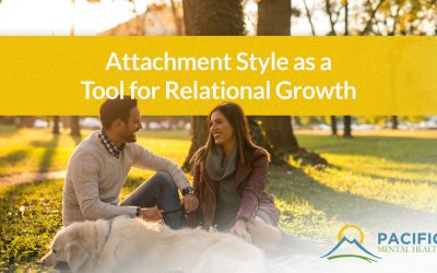 Attachment Style as a Tool for Relational Growth