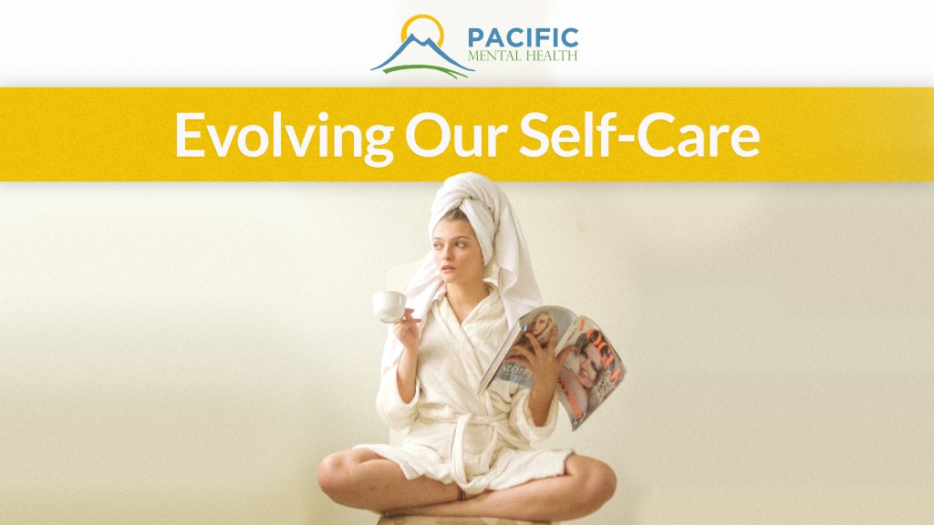 Pacific Mental Health article Evolving our self-care