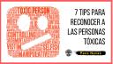 7 tips para reconocer a las personas tóxicas