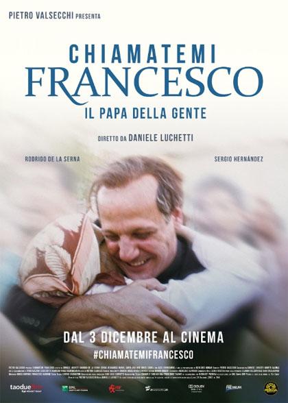 Locandina Chiamatemi Francesco - Il Papa della gente