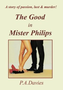 The Good in Mr Phillips - P.A. Davies - Book Cover