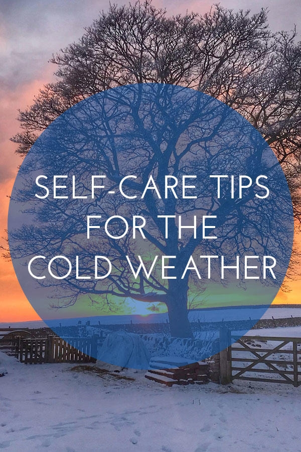 Self-care tips for the cold weather