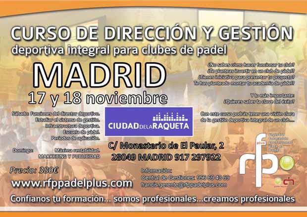 CURSO DIRECCIÓN Y GESTIÓN DEPORTIVA INTEGRAL PARA CLUBES DE PÁDEL RFP PÁDEL PLUS MADRID 17 18 NOVIEMBRE Dirección y gestión deportiva integral para clubes de Padel. Madrid.