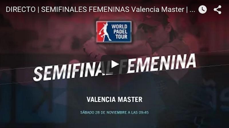 Semifinales femeninas Master World Padel Tour Valencia 2015 en directo