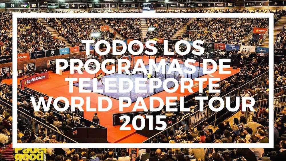 Todos los programas de Teledeporte World Padel Tour 2015