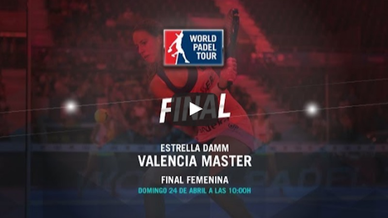 Final femenina Máster World Padel Tour Valencia 2016 online