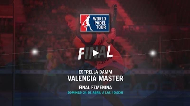 Final femenina Máster World Padel Tour Valencia 2016 online