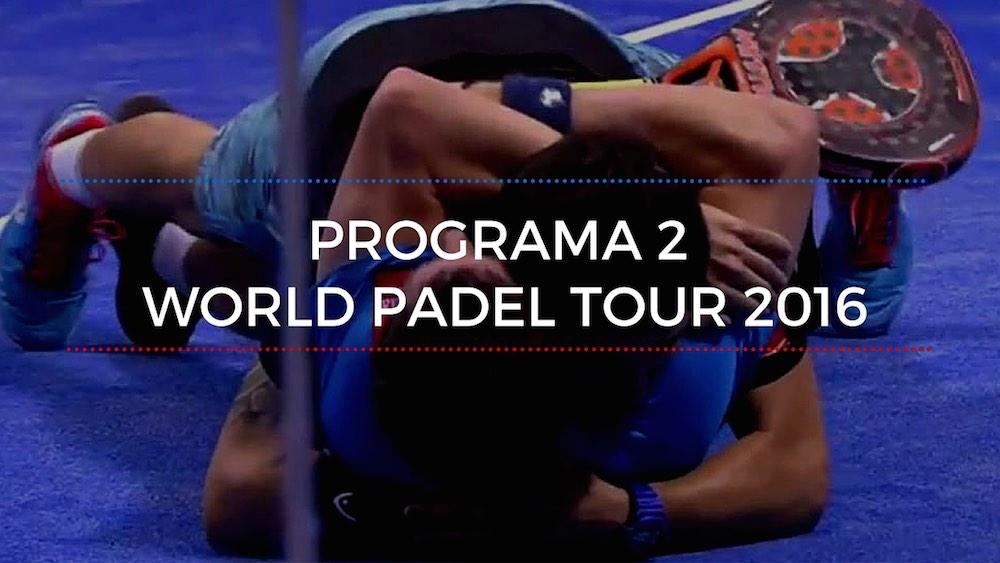 Programa 2 World Padel Tour 2016