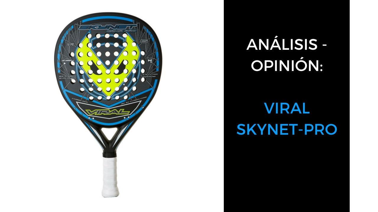 Análisis y opinión Viral Skynet-Pro