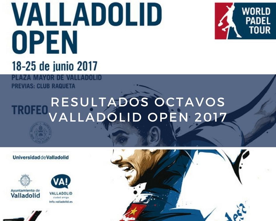 Octavos WPT Valladolid 2017 Resultados octavos de final World Padel Tour Valladolid 2017