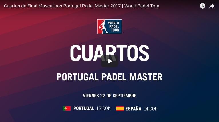 Cuartos directo online Master WPT Portugal 2017 Resultados cuartos de final Máster World Padel Tour Portugal 2017