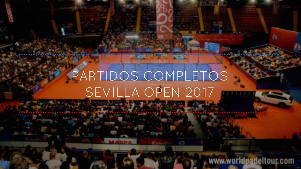Partidos completos WPT Sevilla 2017 Partidos completos World Padel Tour Sevilla 2017