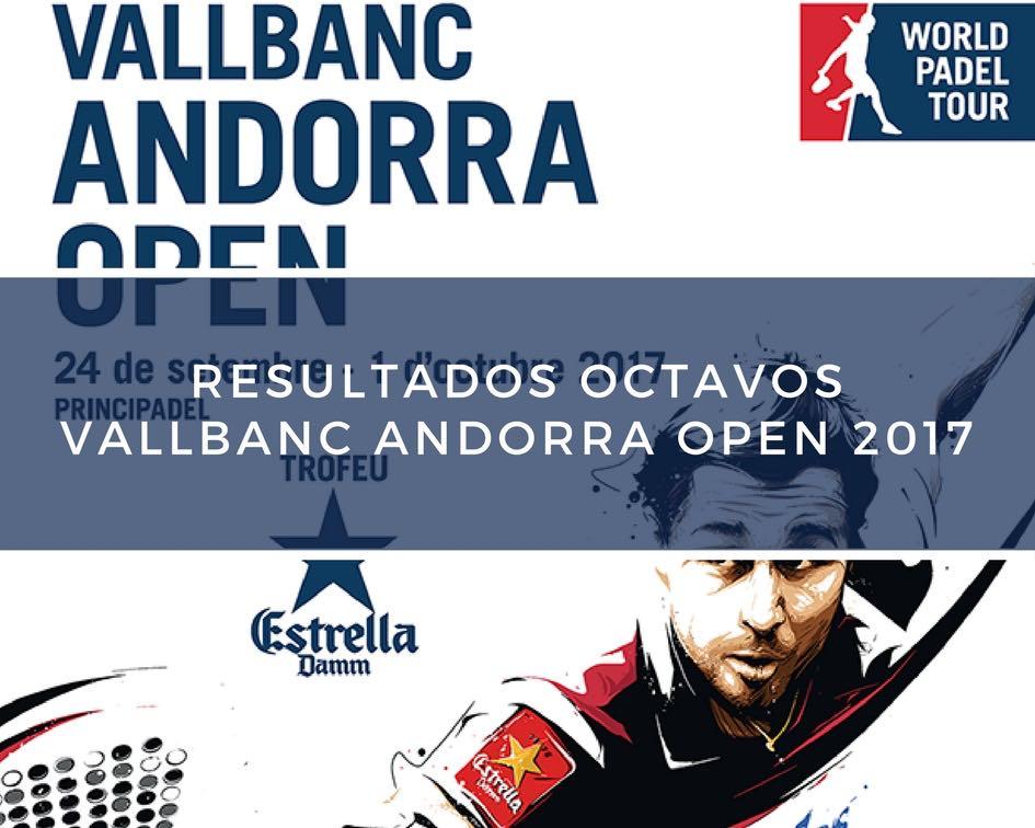 Resultados octavos de final World Padel Tour Andorra 2017