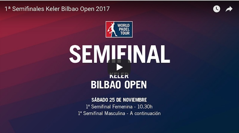 Semifinales online WPT Bilbao 2017 Resultados semifinales World Padel Tour Bilbao 2017