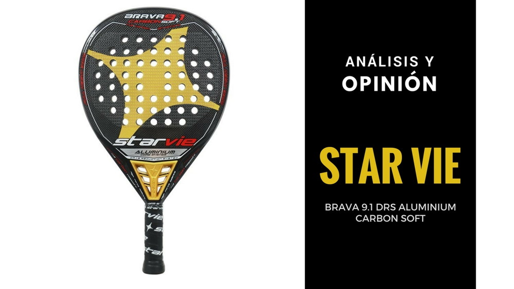 Análisis y Opinión Star Vie Brava 9.1 DRS Aluminium Carbon Soft