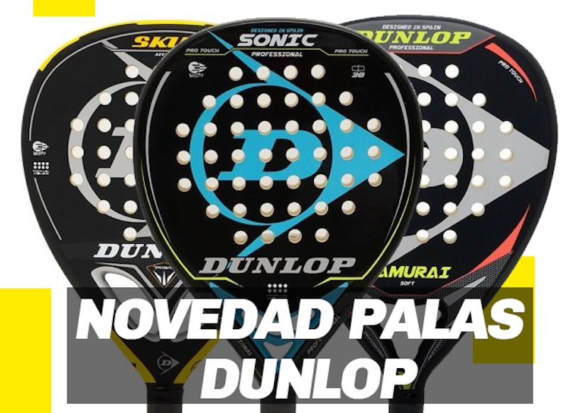 Nuevas palas Dunlop Nuevas palas Dunlop