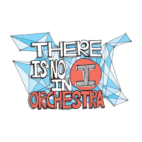 There is no I in Orchestra