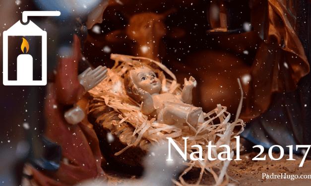 🎄🎄🎄 Natal 2017: Mensagem do padre Hugo Martins 🎄🎄🎄