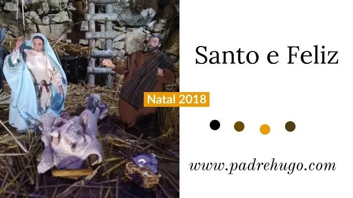 Natal 2018: Mensagem do padre Hugo Martins