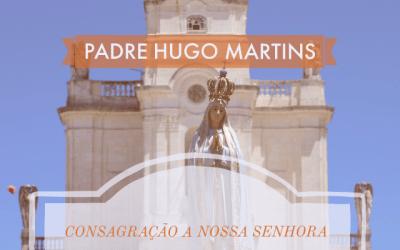 Padre Hugo Martins: Renovação do acto de Consagração a Nossa Senhora do Rosário de Fátima