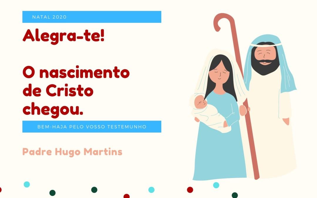 Natal 2020: Mensagem do Padre Hugo Martins